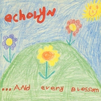 Echolyn And Every Blossom album cover