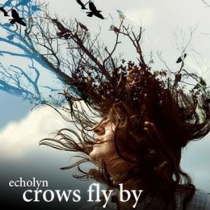 Echolyn Crows Fly By album cover