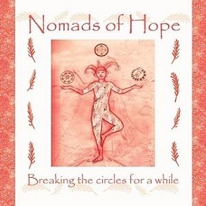 Breaking the Circles for a While by NOMADS OF HOPE album cover