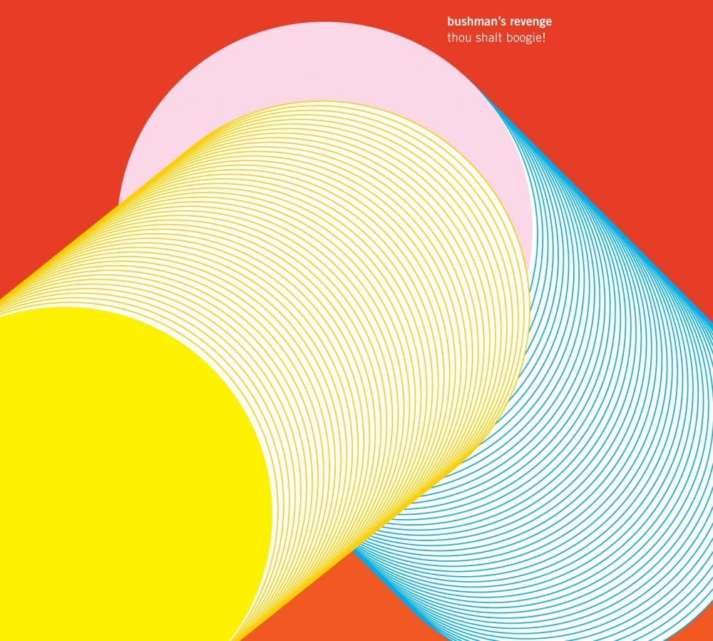 Thou Shalt Boogie! by BUSHMAN'S REVENGE album cover