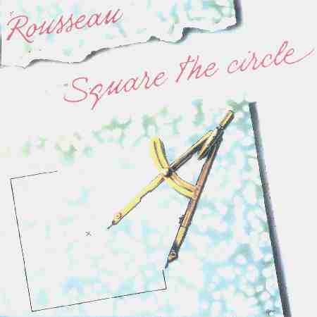 Rousseau - Square the Circle CD (album) cover