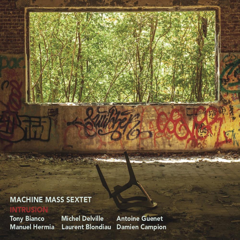 Machine Mass Sextet: Intrusion by Machine Mass album rcover