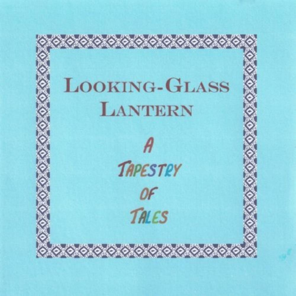 A Tapestry Of Tales by LOOKING-GLASS LANTERN album cover