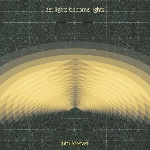 Into Forever by EAT LIGHTS BECOME LIGHTS album cover