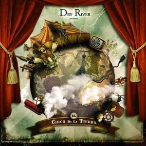 El circo de la Tierra by DRY RIVER album cover