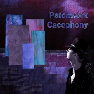 Patchwork Cacophony by PATCHWORK CACOPHONY album cover