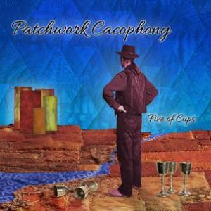 Patchwork Cacophony Five of Cups album cover