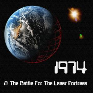 1974 & The Battle For The Lazer Fortress by 1974 album cover