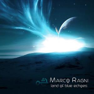 Land of Blue Echoes by RAGNI, MARCO album cover