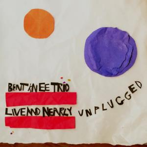 Bent Knee - Live and Nearly Unplugged CD (album) cover