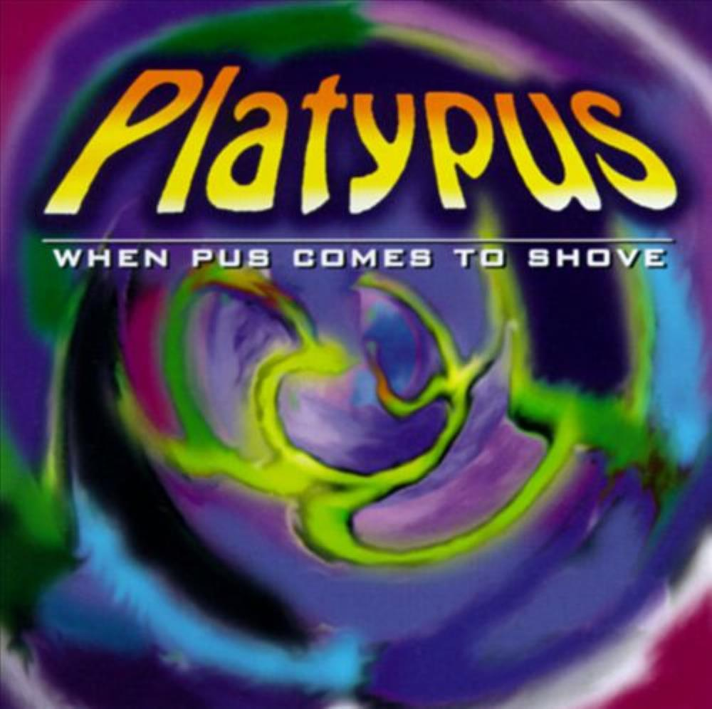When Pus Comes To Shove by PLATYPUS album cover