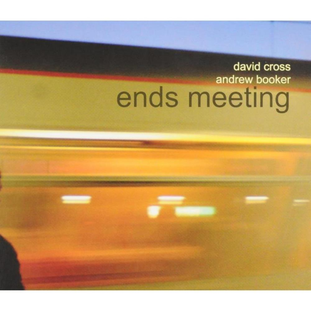David Cross & Andrew Booker: Ends Meeting by CROSS, DAVID album cover