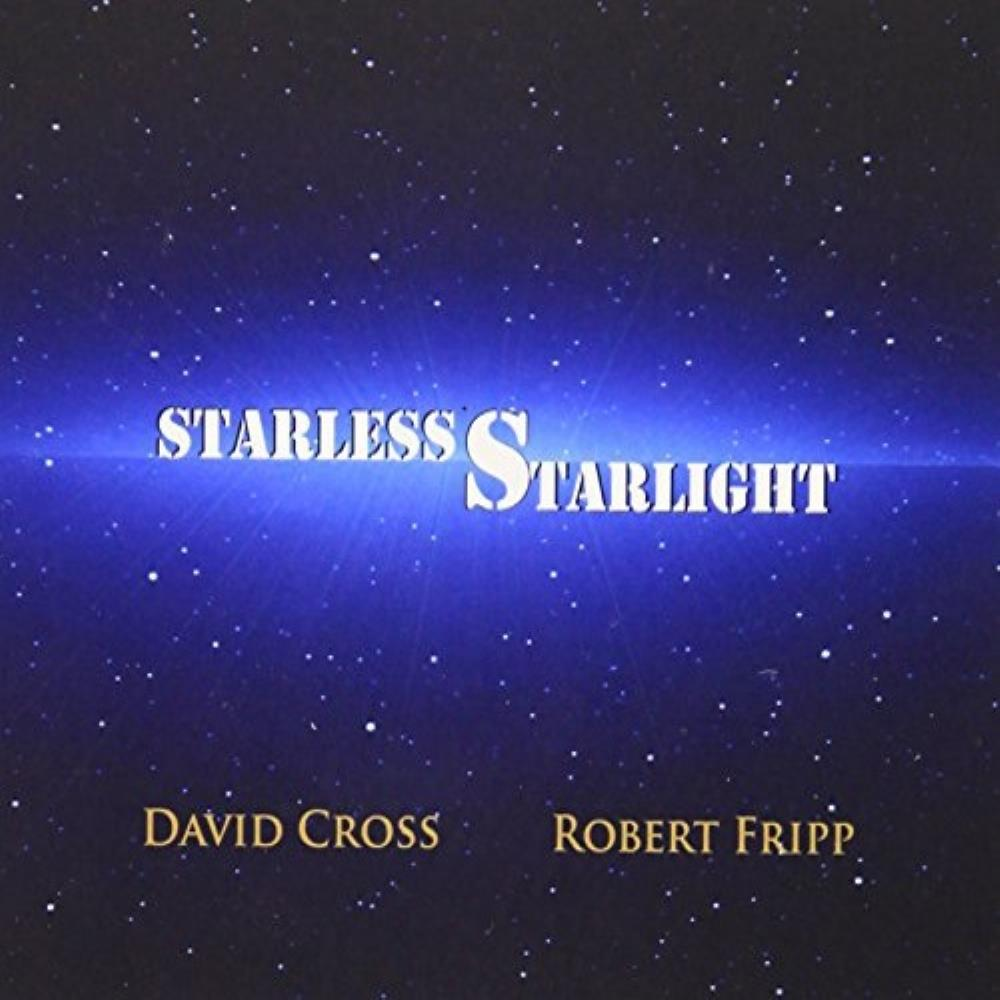 David Cross & Robert Fripp: Starless Starlight by CROSS, DAVID album cover
