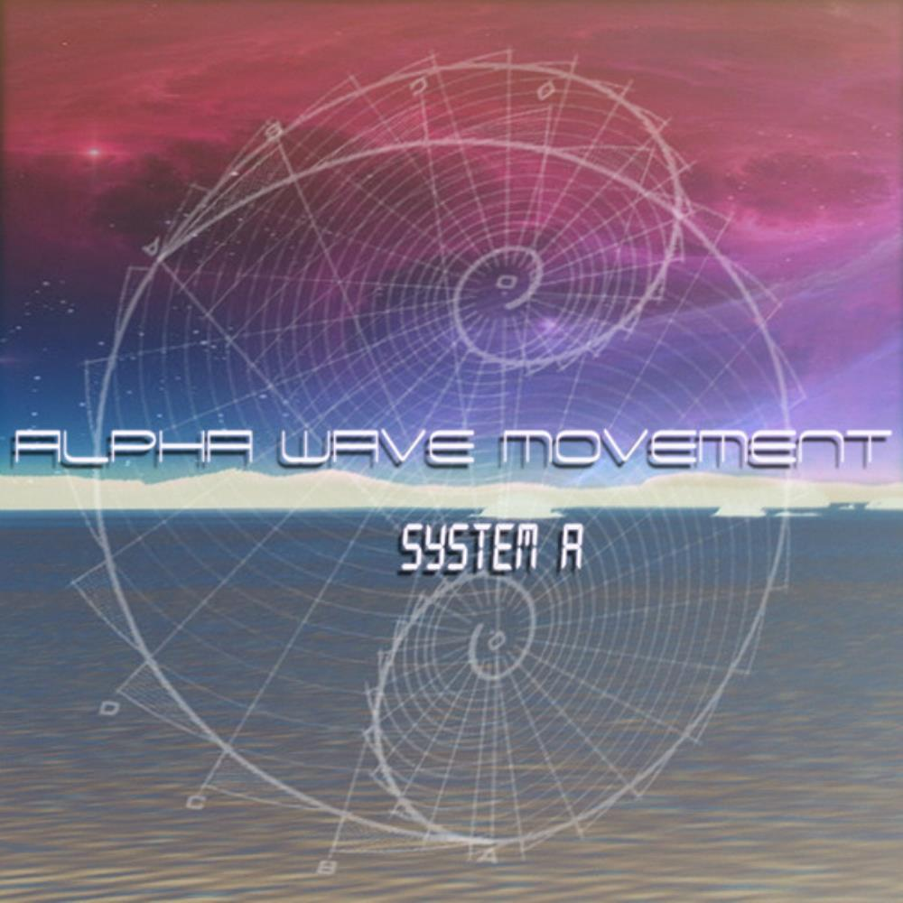 System A by ALPHA WAVE MOVEMENT album cover