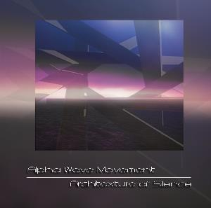 Architexture of Silence by ALPHA WAVE MOVEMENT album cover