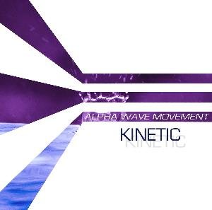 Kinetic by ALPHA WAVE MOVEMENT album cover