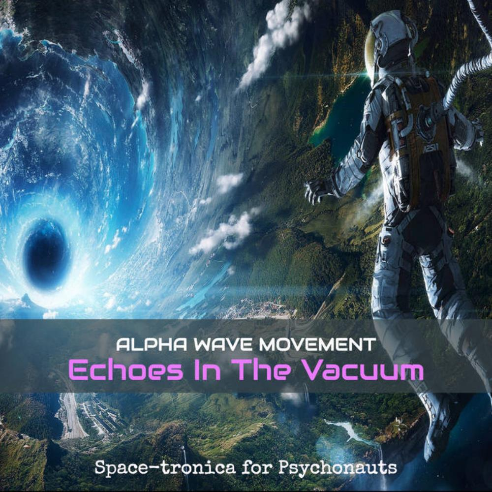 Echoes in the Vacuum by ALPHA WAVE MOVEMENT album cover