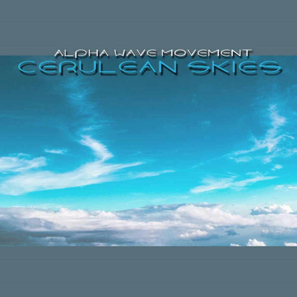 Cerulean Skies by Alpha Wave Movement album rcover