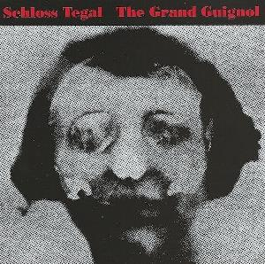 The Grand Guignol by SCHLOSS TEGAL album cover
