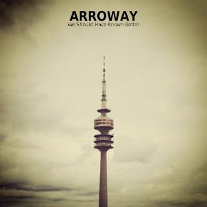 Arroway We Should Have Known Better album cover