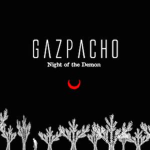 Night Of The Demon by GAZPACHO album cover