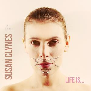 Life Is... by CLYNES, SUSAN album cover
