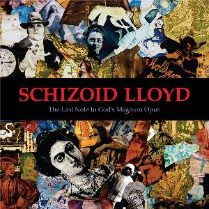 The Last Note in God's Magnum Opus by SCHIZOID LLOYD album cover