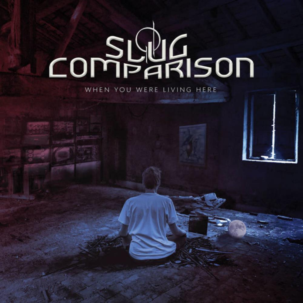 When You Were Living Here by SLUG COMPARISON album cover