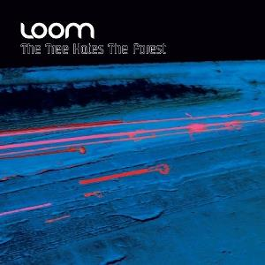 The Tree Hates The Forest by LOOM album cover