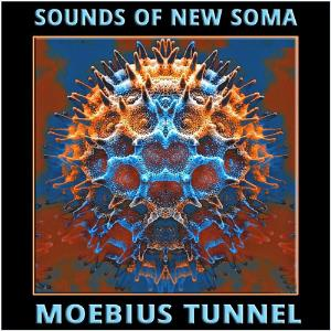 Moebius Tunnel by SOUNDS OF NEW SOMA album cover