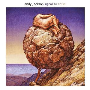 Andy Jackson - Signal To Noise CD (album) cover
