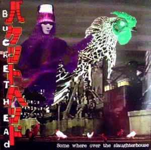 Buckethead Some Where Over The Slaughterhouse album cover