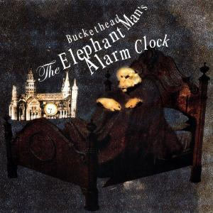 The Elephant Man's Alarm Clock by BUCKETHEAD album cover