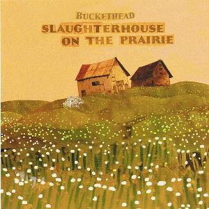 Slaughterhouse On The Prairie by BUCKETHEAD album cover