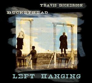 Left Hanging (with Travis Dickerson) by BUCKETHEAD album cover
