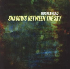 Shadows Between the Sky by BUCKETHEAD album cover