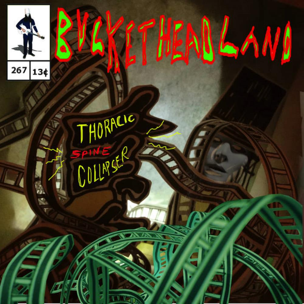 Buckethead - Pike 267 - Thoracic Spine Collapser CD (album) cover