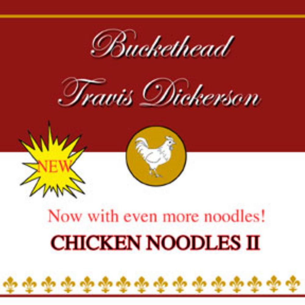 Buckethead - Chicken Noodles II (with Travis Dickerson) CD (album) cover