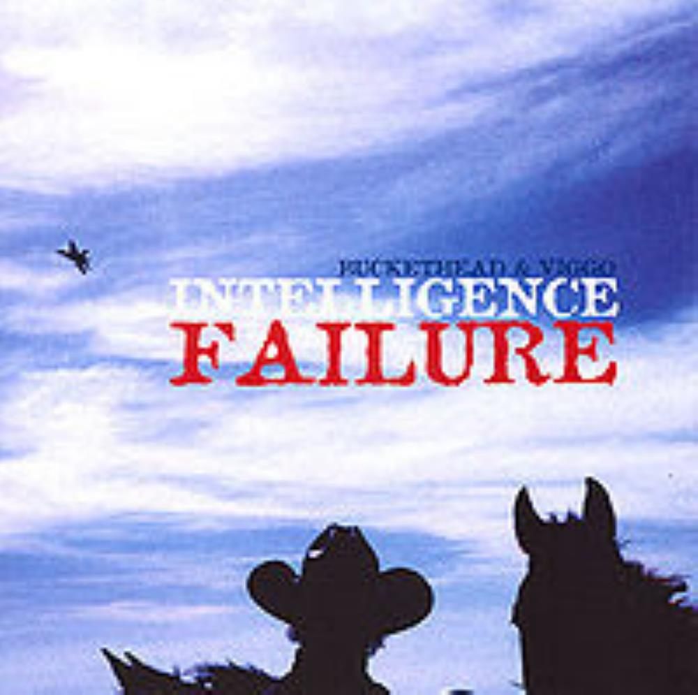 Intelligence Failure (with Viggo Mortensen) by BUCKETHEAD album cover