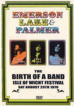 Emerson Lake & Palmer The Birth Of A Band - Isle Of Wight Festival 1970 album cover