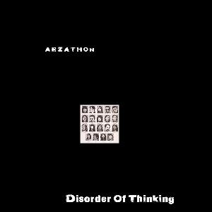 Disorder Of Thinking by ARZATHON album cover