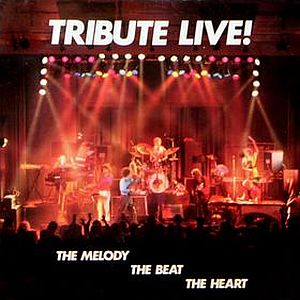 Tribute Live! The Melody the Beat the Heart album cover