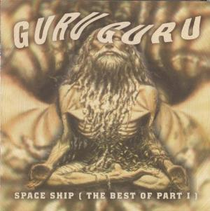 Guru Guru Space Ship (The Best of Part I) album cover