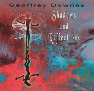 Geoffrey Downes Shadows & Reflections album cover