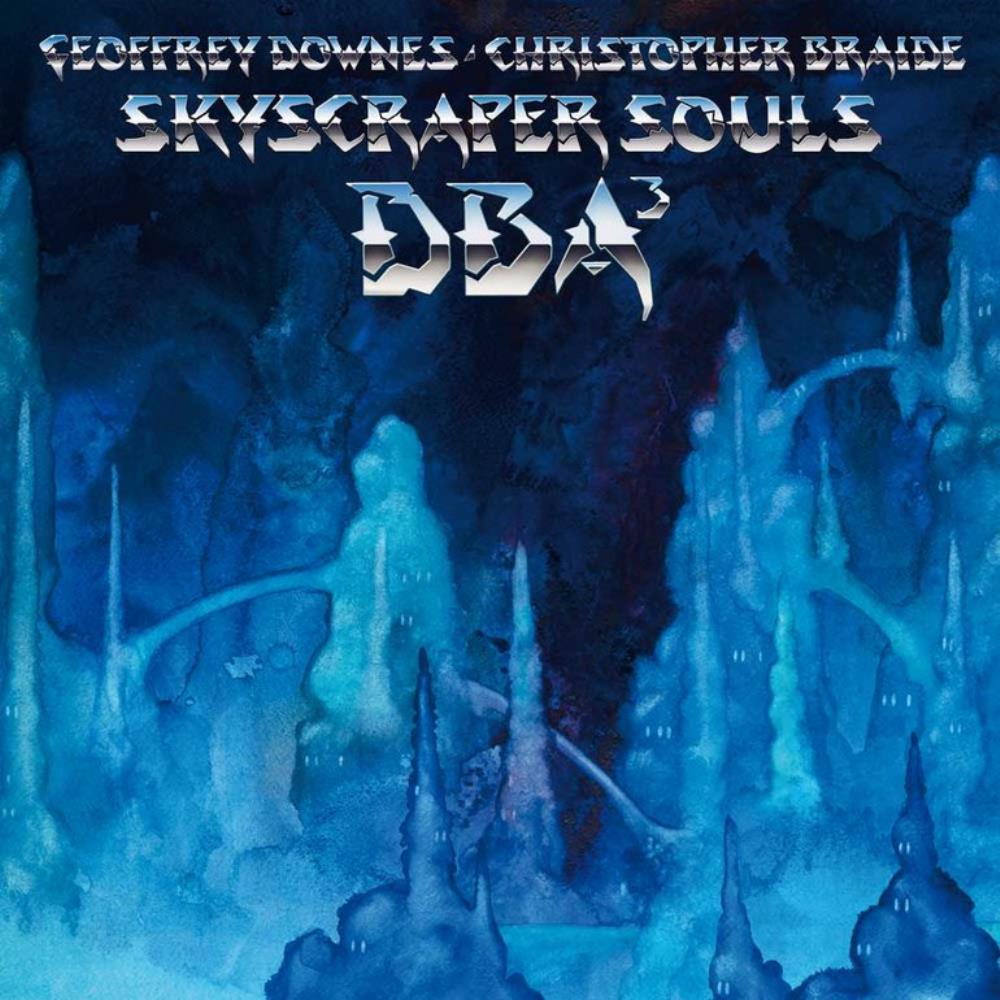 Downes / Braide Association (DBA): Skyscraper Souls by DOWNES, GEOFFREY album cover