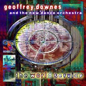 Geoffrey Downes The World Service (The New Dance Orchestra) album cover