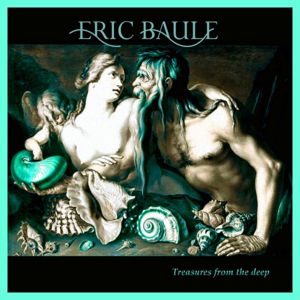 Eric Baule Treasures from the Deep (Demos 2010-2013) album cover