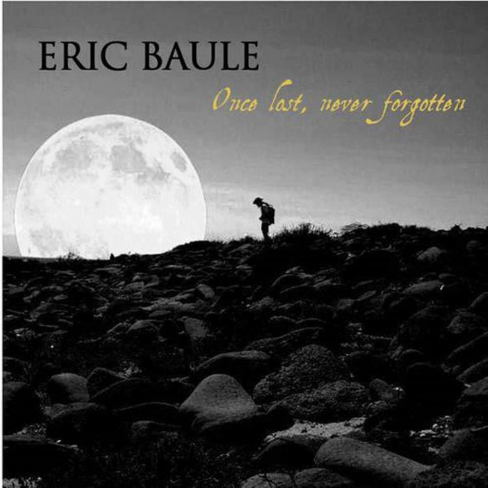 Eric Baule - Once Lost, Never Forgotten (Demos 2005-2008) CD (album) cover