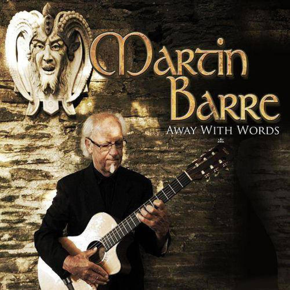 Progressive Snapshot Reviews >> MARTIN BARRE Away With Words reviews