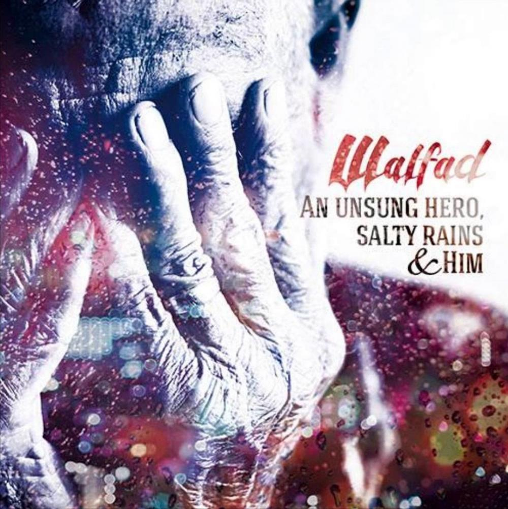 Walfad An Unsung Hero, Salty Rains & Him album cover